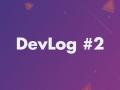 DevLog #2