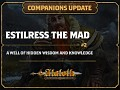 Companions Update #2 - Estilress the Mad
