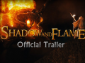 Shadow and Flame - Official Trailer
