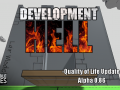 Development Hell - Quality of Life Update