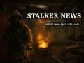 STALKER NEWS - April 15th, 2021