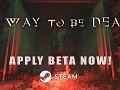 A Way To Be Dead -  Close Beta