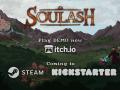 Soulash coming to Kickstarter!