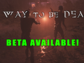 A Way To Be Dead -  Closed Beta Available Now!