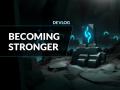 Devlog: Becoming stronger