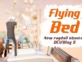 DEVLOG 5. Flying bed. New ideas for gameplay!