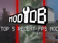 Top Five Recent FPS Mods
