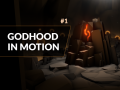 Godhood In Motion #1
