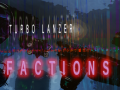 TURBO LANZER - factions