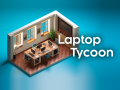 Laptop Tycoon (PC) - Official Release