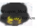 Weapon_Mod Non-Laggy Version