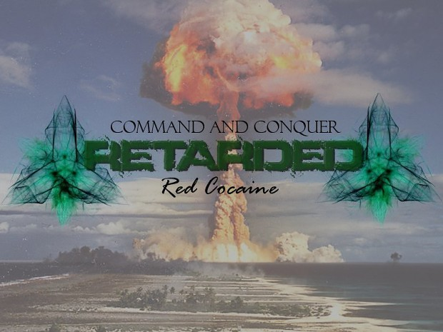 C&C Retarded: Red Cocaine v1.338 OFFICIAL RELEASE!!