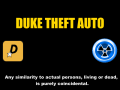 Duke Theft Auto Is Still Alive And Well