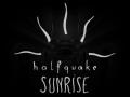 Halfquake Sunrise Release