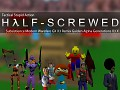 Half-Screwed is released! Open beta!