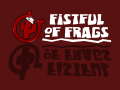 It wasn't dead, just resting:  Fistful of Frags 3.0
