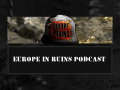 Europe in Ruins: Reinforcements Developmental podcast 2
