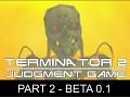 Terminator 2 Judgment Game PART 2 Beta 0.1 - Online