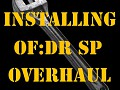 How to Install OF:DR Singleplayer Overhaul Mod