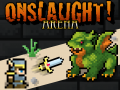 Announcing Onslaught! Arena