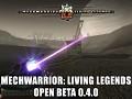 MechWarrior: Living Legends 0.4.0 Open Beta Released