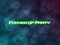Fucked Up Party Progress Update #1 (video inside)