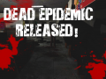 Dead Epidemic Released!