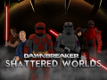 Dawnbreaker Episode II - Shattered Worlds Part 1