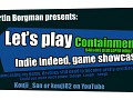 Indie Indeed Showcase for Containment Build18 WIP