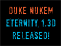 DUKE NUKEM ETERNITY 1.3D RELEASED!