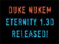 DUKE NUKEM ETERNITY 1.3D RELEASED!