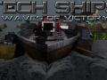 Tech Ships : Waves of Victory Final Release and Beyond