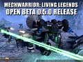 Release Announcement - MechWarrior: Living Legends 0.5.0 Open Beta