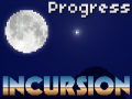 INCURSION - Progress Report 01/06/11