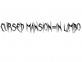 """""""Cursed Mansion"""" will now be """"In Limbo"""""""