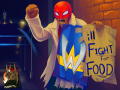 Will Fight for Food !