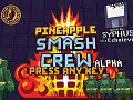 My Brief-but-Beautiful Love Affair with Pineapple Smash Crew