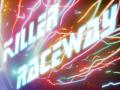 Alpha testing killer raceway