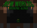 New Worlds - Open In-Dev!