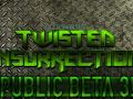 Twisted Insurrection Public Beta 3 Released!