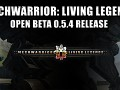 Release Announcement - MechWarrior: Living Legends 0.5.4 Public Open Beta