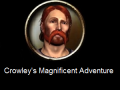 Crowley's Magnificent Adventure - Progress Report 11 - Special