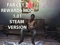 Far Cry 2 Rewards Mod 1.01 Hotfix STEAM ONLY now available!
