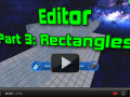 Editor Part 3; Rectangles!