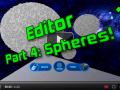 Editor Part 4: Spheres!
