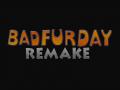 Bad Fur Day Remake - News 03