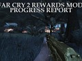 Far Cry 2 Rewards Mod Progress Report