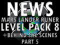 Mars Lander Level Pack 8 and Behind the Scenes Part 5