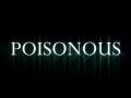 The progress of Poisonous
