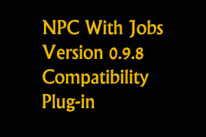 NPC With Jobs 0.9.8 Compatibility